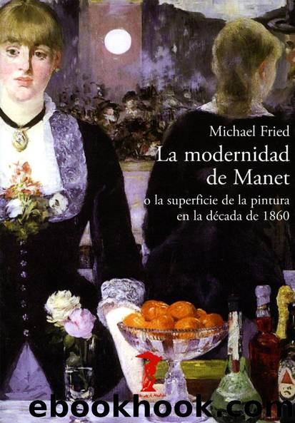La modernidad de Manet by Michael Fried
